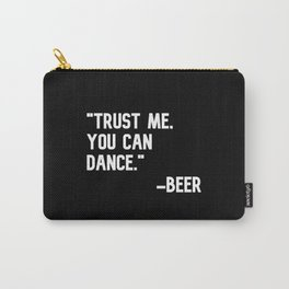 Trust Me, You Can Dance Beer Carry-All Pouch