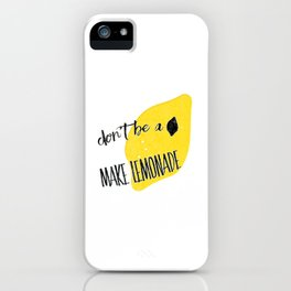 don't be a lemon iPhone Case