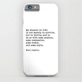 My Mission In Life, Maya Angelou, Motivational Quote iPhone Case
