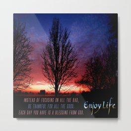 Enjoy Life Metal Print