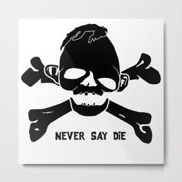 Goonies Never say die Metal Print