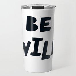 Be wild Travel Mug