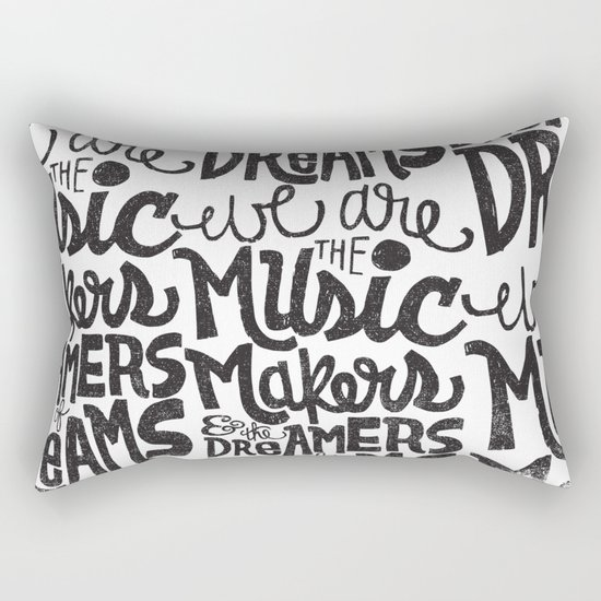 WE ARE THE MUSIC MAKERS... Rectangular Pillow