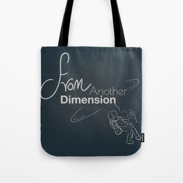 space - from another dimension Tote Bag