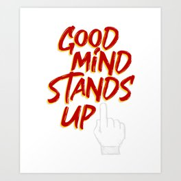 Good Minds Stand Up Stop Bullying Art Print