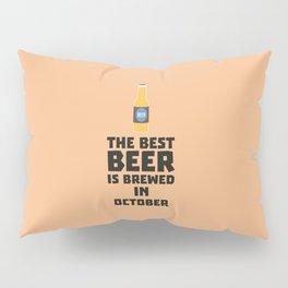 Best Beer is brewed in October T-Shirt D5k5z Pillow Sham