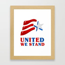 United We Stand - Patriot/Independence Day Framed Art Print