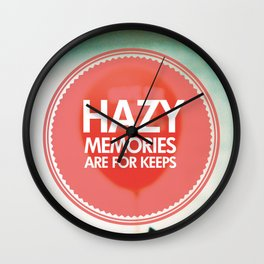 Hazy Memories Are For Keeps Wall Clock
