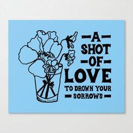 A Shot Of Love Canvas Print