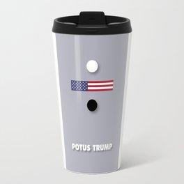 POTUS Trump: Divisive. Travel Mug