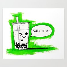 Suck It Up Art Print