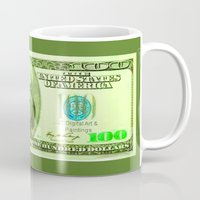 the 100 Mugs featuring 100 Dollars by JT Digital Art
