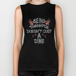 Being Thankful Doesn't Cost A Dime Biker Tank