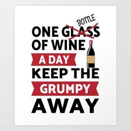 One bottle of wine a day keep grumpy away Art Print