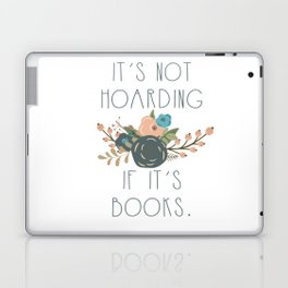 It's Not Hoarding If It's Books- Floral Laptop & iPad Skin