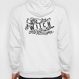 Witch, witch, she's a . . . Hoody