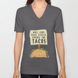 Will Gave Real Estate Advice For Tacos T-Shirt Unisex V-Neck