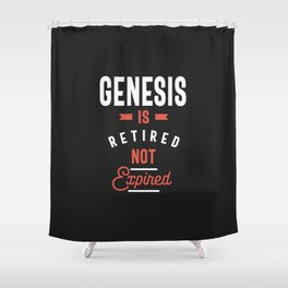 Genesis is Retired Not Expired Shower Curtain