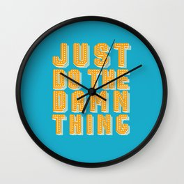 Just Do the Damn Thing Wall Clock