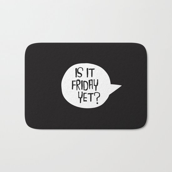 Is It Friday Yet? Bath Mat