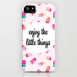Popsicles pink - Enjoy the little things iPhone Case