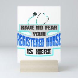 RN No Fear Your Registered Nurse is Here Nursing Mini Art Print