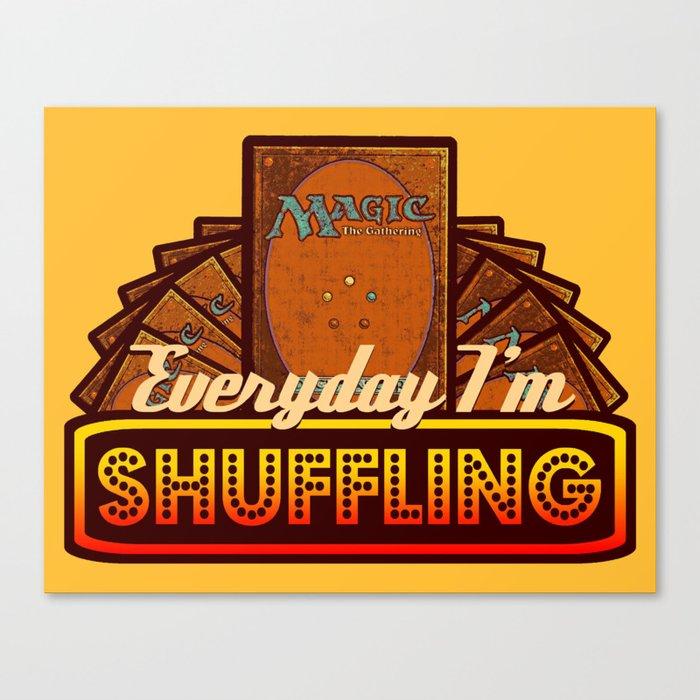 Everyday I'm Shuffling (No Dice Version)  |  Magic The Gathering Canvas Print