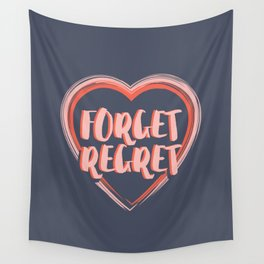 Forget Regret Wall Tapestry