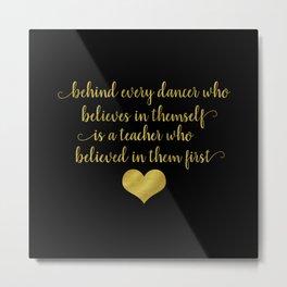 Dance Teacher Quote Metal Print