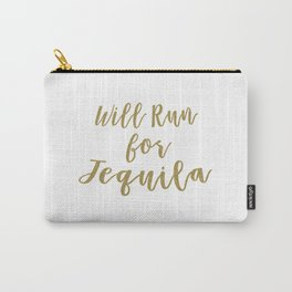 Will Run for Tequila Carry-All Pouch