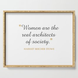 Women are the real architects of society Serving Tray