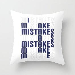 Mistakes Are Proof That You Are Trying Cool Tshirt Mistakes Throw Pillow
