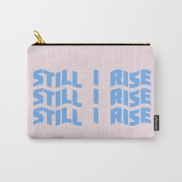 still I rise XI Carry-All Pouch