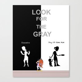 Look For The Gray, Too Canvas Print