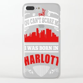 I Was Born In Charlotte Clear iPhone Case