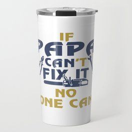 PAPA CAN FIX IT! Travel Mug