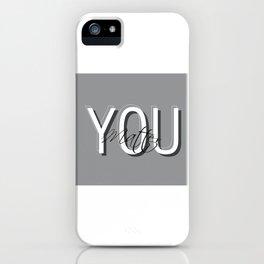 YOU Matter Grey ver iPhone Case