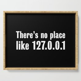 There is no place like 127.0.0.1 - Gift Serving Tray