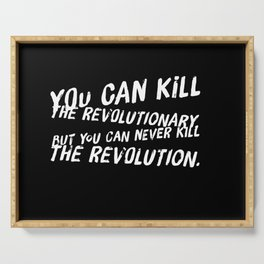 Can Never Kill The Revolution Serving Tray