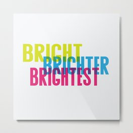 Shining bright Metal Print
