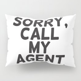Sorry, call my agent Pillow Sham