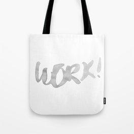 Work! Tote Bag