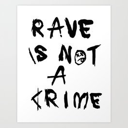 Rave is not a crime Art Print