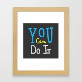 You Can Do It Framed Art Print