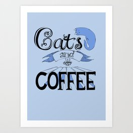 Cats and Coffee Art Print