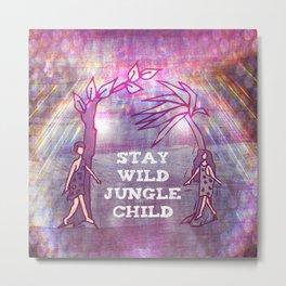 Stay Wild Jungle Child Metal Print