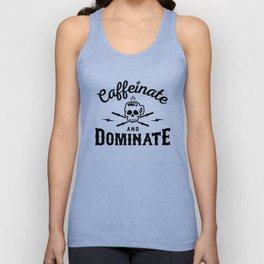 Caffeinate And Dominate v2 Unisex Tank Top