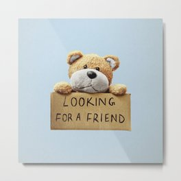 Looking for a Friend Teddy Bear Metal Print
