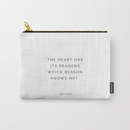 The heart has it reasons which reason knows not, Blaise Pascal Carry-All Pouch