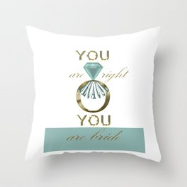 you are right Throw Pillow